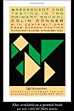 Assessment Testing in the Primary School, Colin Conner, 1850005524