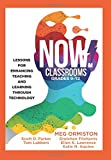 img - for NOW Classrooms, Grades 9-12: Lessons for Enhancing Teaching and Learning Through Technology (Supporting ISTE Standards for Students and Digital Citizenship) book / textbook / text book