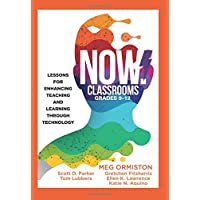 NOW Classrooms, Grades 9-12: Lessons for Enhancing Teaching and Learning Through...