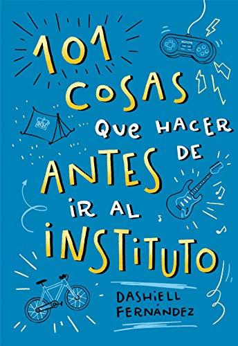 101 cosas que hacer antes de ir al instituto (B de Blok) por Fernández Pena, Dashiell