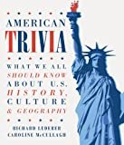 American Trivia: What We All Should Know About U.S. History, Culture & Geography