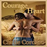 Courage of the Heart | Chelle Cordero