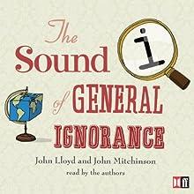 QI: The Sound of General Ignorance Audiobook by John Lloyd, John Mitchinson Narrated by John Lloyd, John Mitchinson