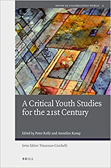 Book A Critical Youth Studies for the 21st Century (Youth in a Globalizing World)