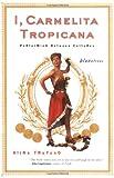 I, Carmelita Tropicana, Alina Troyano, 0807066036