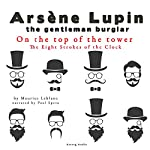On the Top of the Tower (Arsène Lupin - The Eight Strokes of the Clock 1) | Maurice Leblanc