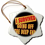3dRose Dooni Designs Survive Sayings - I Survived Going Off The Deep End Survial Pride And Humor Design - 3 inch Snowflake Porcelain Ornament (orn_117978_1)