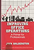 img - for Improving Office Operations: A Primer for Professionals (Van Nostrand Reinhold Series in Managerial Skills in Engineering and Science) book / textbook / text book