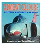 Combat Colours, Archer, Bob and Foster, Peter R., 1855322056