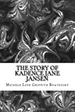 The Story of Kadence Jane Jansen, Michele Boatright, 1492304913