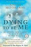 Dying to Be Me, Anita Moorjani, 1401937535
