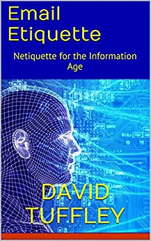 Email Etiquette: Netiquette for the Information Age by [Tuffley, David]