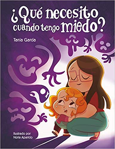¿Qué necesito cuando tengo miedo? de Tania García