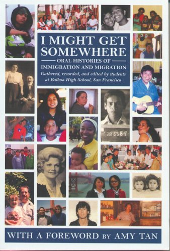 Download I Might Get Somewhere: Oral Histories of Immigration and Migration PDF