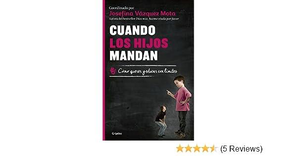 Amazon.com: Cuando los hijos mandan: Cómo querer y educar con límites (Spanish Edition) eBook: Josefina Vázquez Mota: Kindle Store