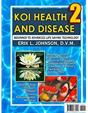 Koi Health & Disease: Everything You Need To Know 2nd Edition