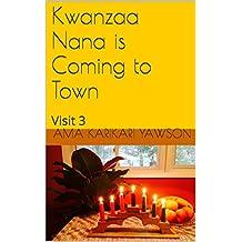 Kwanzaa Nana is Coming to Town: Visit 3
