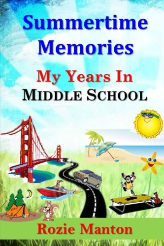 Summertime Memories (My Years In Middle School) (Volume 4) PDF