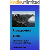 Unexpected Gifts: Book Three in the Unwanted Gifts Saga