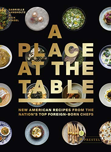 Book Cover: A Place at the Table: New American Recipes from the Nation's Top Foreign-Born Chefs
