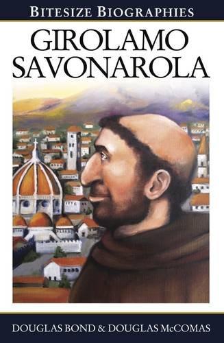 Girolamo Savonarola (Bitesize Biographies)
