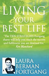 Living Your Best Life: 10 strategies to go from where you are to where you are meant to be by Laura Berman Fortgang (2009-06-01)