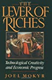 The Lever of Riches, Joel Mokyr, 0195074777