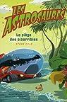 Les Astrosaures : Le piège des oizorribles par Cole
