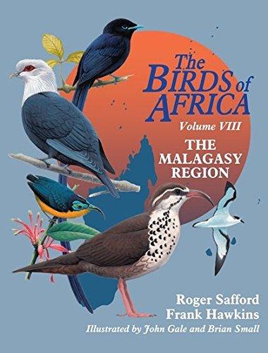 8: The Birds of Africa: Volume VIII: The Malagasy Region: Madagascar, Seychelles, Comoros, Mascarenes