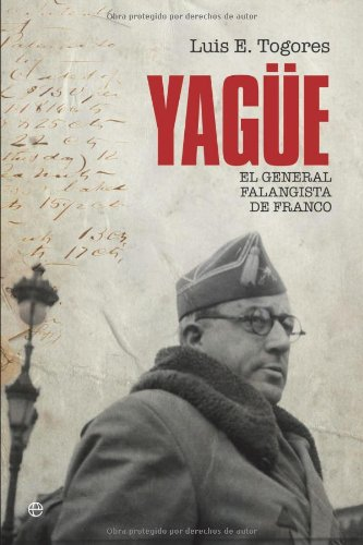 Descargar Libro Yague - El General Falanguista De Franco Luis E. Togores