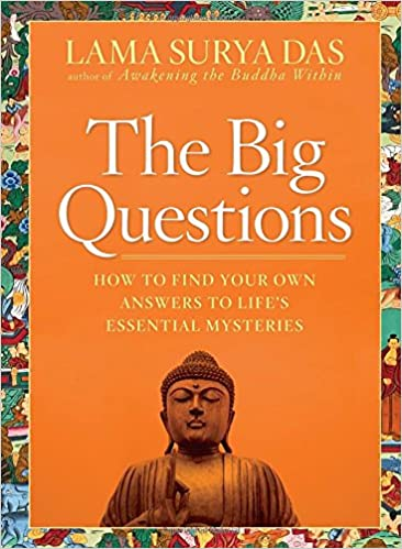 The big questions how to find your own answers to lifes essential the big questions how to find your own answers to lifes essential mysteries lama surya das 9781594862083 amazon books fandeluxe Image collections