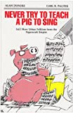 Never Try to Teach a Pig to Sing, Alan Dundes and Carl R. Pagter, 0814323588