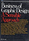 img - for The Business of Graphic Design : A Sensible Approach book / textbook / text book