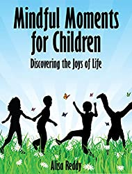 Mindful Moments for Children: Discovering the Joys of Life (English Edition)