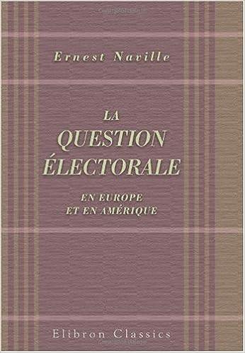 Télécharger en ligne La question électorale en Europe et en Amérique pdf