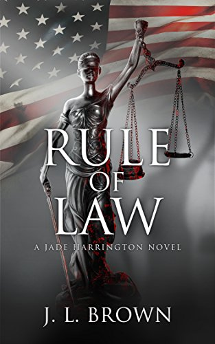 Rule of Law: A Jade Harrington Novel (Jade Harrington Series Book 2) by [Brown, J. L.]