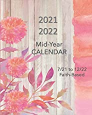 2021 - 2022 Mid-Year Calendar: An 18-Month Faith-based Calendar, 8x10 with Bible verses for each month and wee