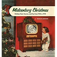 Midcentury Mistletoe Christmas Fads, Fancies, and Fun From 1945 to 1970