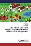 One House One Farm Project Impact on Farmers Livelihood in Bangladesh