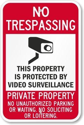 No Trespassing - esta propiedad es protegida por vigilancia ...