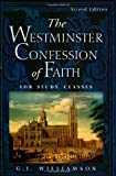 The Westminster Confession of Faith, for Study Classes by G.I. Williamson (2003-12-16)