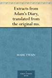 Extracts from Adam's Diary, translated from the original ms. (English Edition)