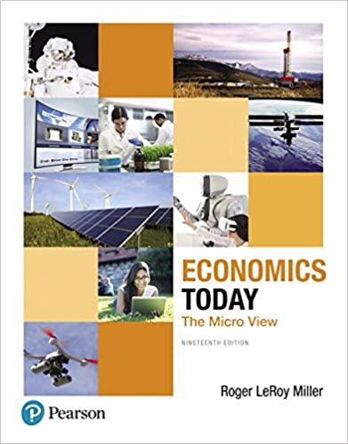 Economics Today: The Micro View (19th Edition) (Pearson Series In Economics) by Roger Le Roy Miller