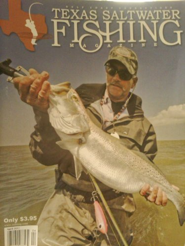 (Texas Saltwater Fishing Magazine (Tide Predictions & Solunar Feed Times Inside!, april 2011))