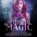 Influential Magic: Crescent City Fae, Book 1 | Deanna Chase