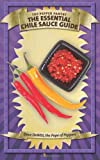 The Essential Chile Sauce Guide, Dave DeWitt, 1484842987