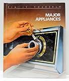 Major Appliances, Time-Life Books Editors, 0809462044