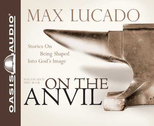 on the anvil lucado max
