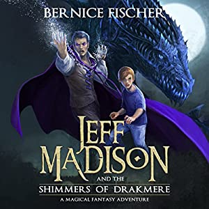 Jeff Madison and the Shimmers of Drakmere Hörbuch
