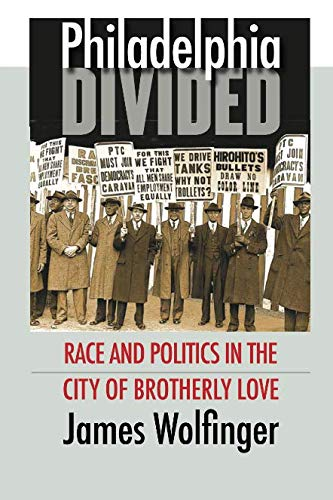 Philadelphia Divided: Race and Politics in the City of Brotherly Love -